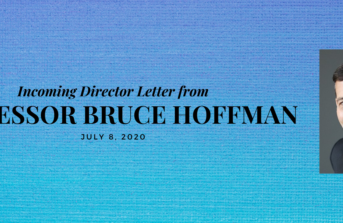 Read Professor Bruce Hoffman, the CJC's Incoming Director's letter to the CJC Community.