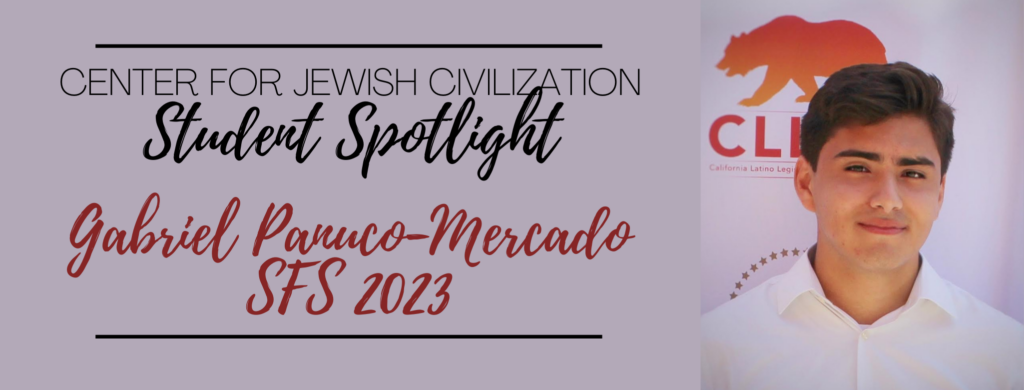 Center for Jewish Civilization Gabriel Panuco-Mercado Spotlight SFS 2023