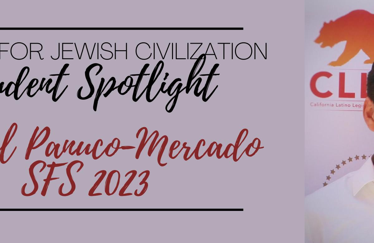 Center for Jewish Civilization Gabriel Panuco-Mercado Spotlight SFS 2023