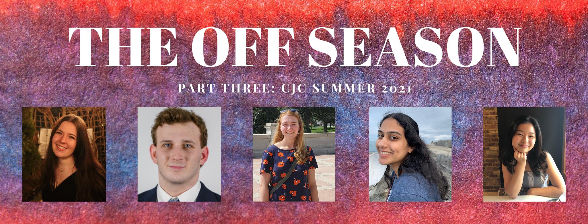The off Season Part three: CJC Summer 2021